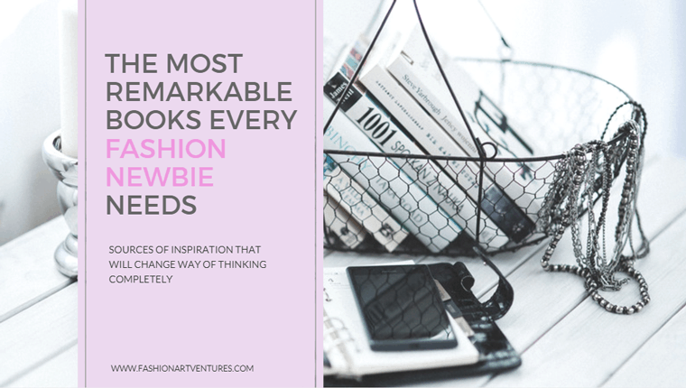 The Most Remarkable Books-Every-Fashion Newbie Needs Blog Image