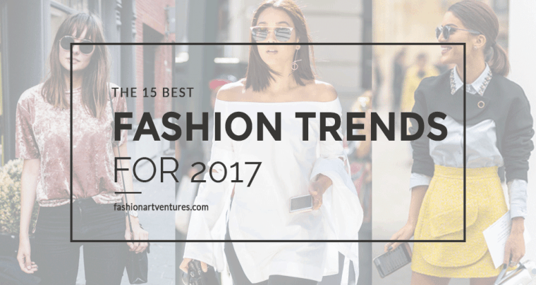 The 15 Best Fashion Trends for 2017